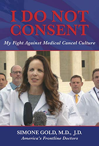 I Do Not Consent: My Fight Against Medical Cancel Culture by [Simone Gold]