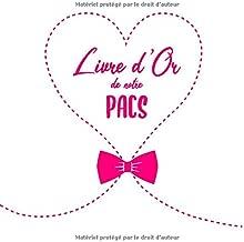 Livre d'Or de notre PACS: Livre d'or de PACS   Pacte Civil de Solidarité   Cœur, Amour, Papillon   100 pages à remplir   Format 8,25