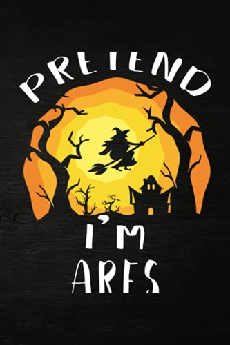 Shooting Log Book - Pretend I'm Ares Costume Greek God Funny Halloween Party Graphic: Journal To Keep Record Date, Time, Location, Partner, Firearm, ... - Gifts For Shooters, Marksman,Do It All