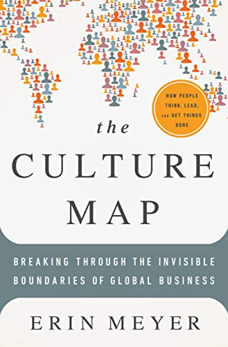 The Culture Map (INTL ED): Decoding How People Think, Lead, and Get Things Done Across Cultures (Eng...