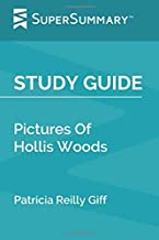 Study Guide: Pictures Of Hollis Woods by Patricia Reilly Giff (SuperSummary)