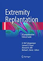 Extremity Replantation: A Comprehensive Clinical Guide