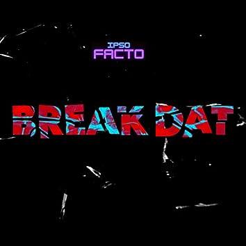 Break Dat