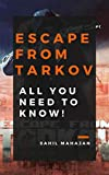 Escape from Tarkov: All You Need To Know! (English Edition)