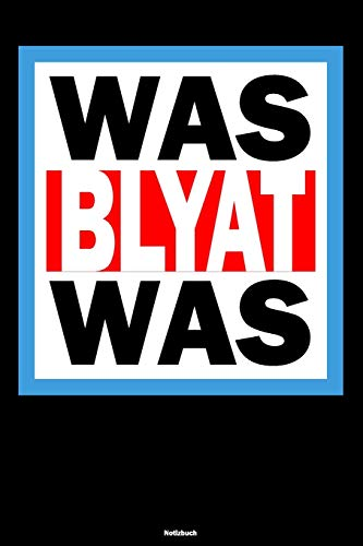 Was Blyat Was Notizbuch: Lustiges Russland Buch Russisches Meme Journal Cyka Blyat Gopnik Geschenk