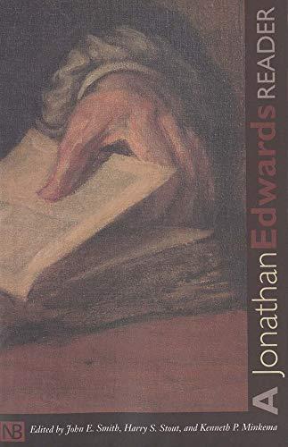 A Jonathan Edwards Reader (Yale Nota Bene)