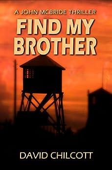 Find My Brother (John McBride Book 3) by [David Chilcott]