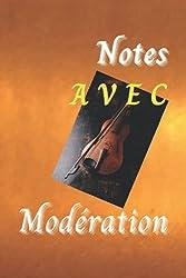 Notes AVEC Modération, carnet de notes fantaisie musique humour, 100 pages lignées, pratique par son format 14,8 × 21,3 cm: Cahier de notes unique et ... collègues, famille, amis, cadeau d\'entreprise