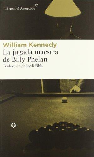 La jugada maestra de Billy Phelan: 108 (Libros del Asteroide)