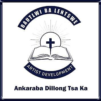 A Nkaraba Dillong Tsa Ka