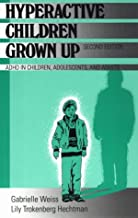 Hyperactive Children Grown Up: ADHD in Children Adolescents and Adults