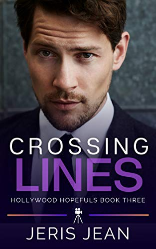 Crossing Lines: Hollywood Hopefuls Book Three