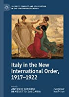 Italy in the New International Order, 1917–1922 (Security, Conflict and Cooperation in the Contemporary World)