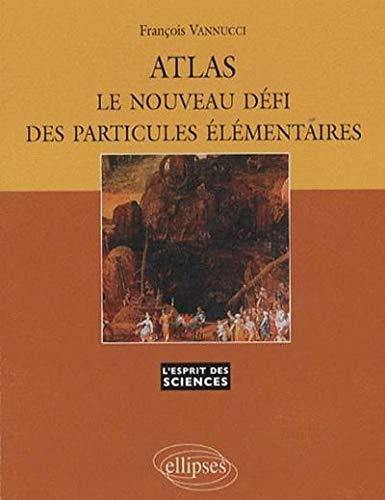 Atlas Le Nouveau Defi Des Particules Elementaires N°44