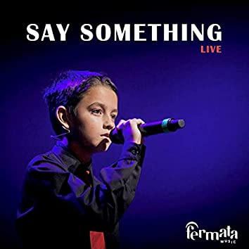Say Something (feat. Santiago Álvarez, Fermata Children's Choir & Fermata Music)
