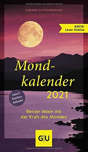 Mondkalender 2021 (GU Einzeltitel Gesundheit/Alternativheilkunde)