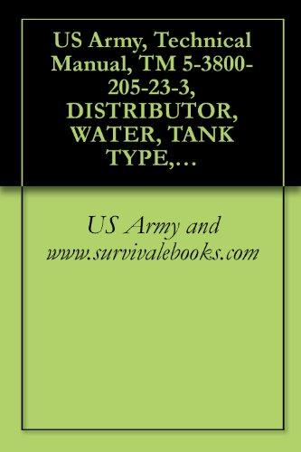 US Army, Technical Manual, TM 5-3800-205-23-3, DISTRIBUTOR, WATER, TANK TYPE, 2525 GALLON CAPACITY,