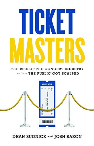 Image of Ticket Masters: The Rise of the Concert Industry and How the Public Got Scalped