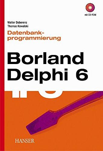 Datenbankprogrammierung mit Borland Delphi 6