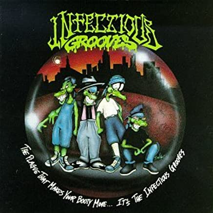 Infectious Grooves - Plague That Makes Your Booty Move