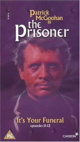 The Prisoner - Vol. 6 - Episodes 11 And 12 - It's Your Funeral / A Change Of Mind
