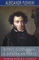 Boris Godunov: A Drama in Verse (Esprios Classics)