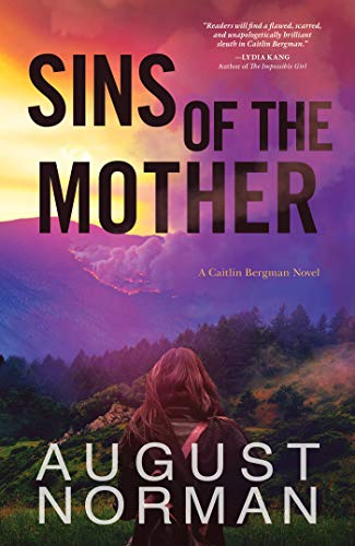 Sins of the Mother: A Caitlin Bergman Novel by [August Norman]