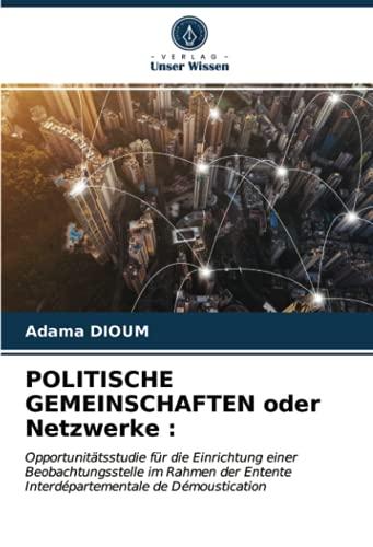 POLITISCHE GEMEINSCHAFTEN oder Netzwerke :: Opportunitätsstudie für die Einrichtung einer Beobachtungsstelle im Rahmen der Entente Interdépartementale de Démoustication