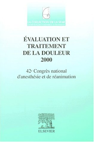 Evaluation et traitement de la douleur 2000. : 42ème Congrès national d'anesthésie et de réanimation (Z35)