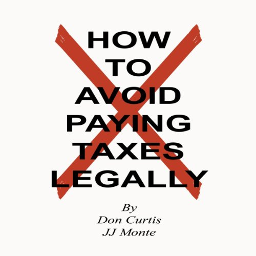 How To Avoid Paying Taxes Legally audiobook cover art