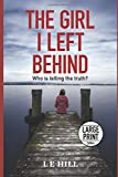 The Girl I Left Behind: A gripping psychological thriller (Large Print Edition)