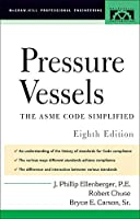 Pressure Vessels: the Asme Code Simplified