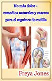 No más dolor - remedios naturales y caseros para el esguince de rodilla
