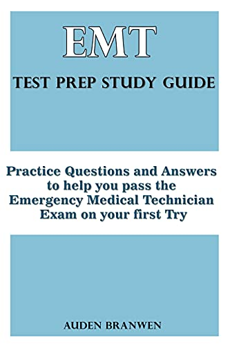 EMT Test Prep Study Guide: Practice Questions and Answers to help you pass the Emergency Medical Tec