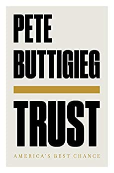 Trust: America's Best Chance by [Pete Buttigieg]