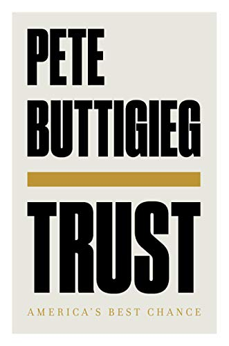 Amazon.com: Trust: America's Best Chance eBook: Buttigieg, Pete: Kindle  Store