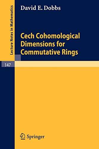 Cech Cohomological Dimensions for Commutative Rings (Lecture Notes in Mathematics (147), Band 147)