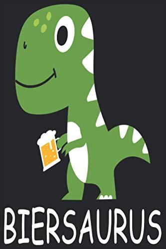 Biersaurus: Lustiges Biersaurus Notizbuch I Cooler Tyrannosaurus Rex Bier Dinosaurier Notebook (A5 6