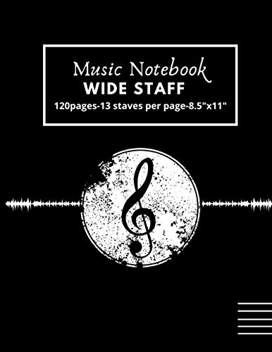 Music notebook - Wide staff: songwriting notebook  piano manuscript notebook  Wide Staff Music Manuscript Paper for Kids  13 Stave per Page 120 Pages ... and Practice Note Writing  (8.5  x 11  in)