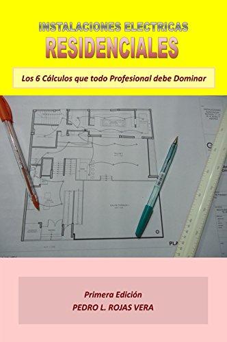Instalaciones Eléctricas Residenciales: Los 6 Cálculos que todo Profesional debe Dominar