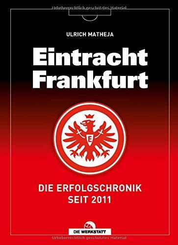Eintracht Frankfurt: Die Erfolgschronik seit 2011
