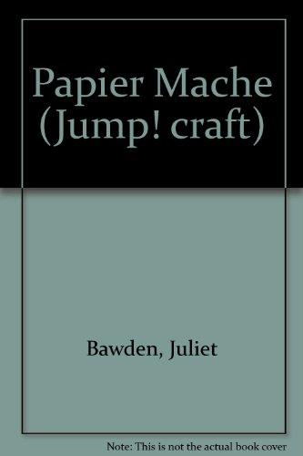 Papier Mache (Jump! Craft Books, Band 1)