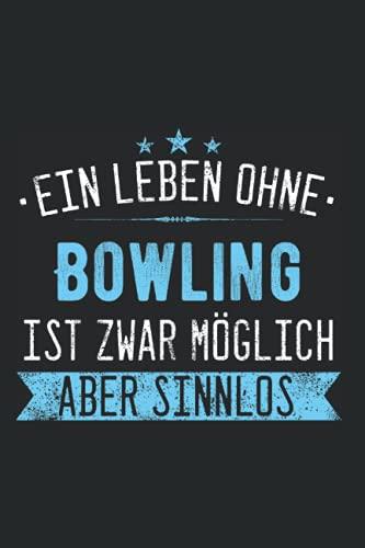 Bowling Notizbuch: 120 Seiten Liniert - Bowling Bowlen Bowlingkugel Pin Sport Spruch