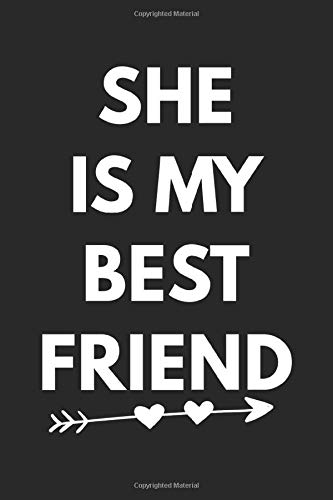 She Is My Best Friend: Journal, Notebook, Diary, Composition Book