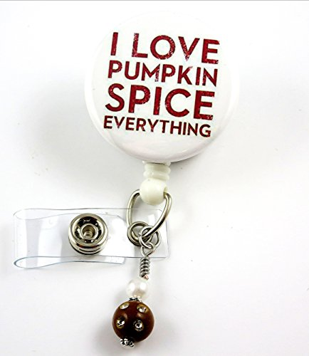 I Love Pumpkin Spice Everything - Nurse BadgeReel - Retractable ID Badge Holder - Nurse Badge - Badge Clip - Badge Reels - Pediatric - RN - Name Badge Holder