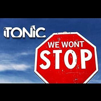 We Won't Stop