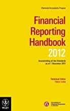 Financial Reporting Handbook 2012: Incoporating all the Standards as to 1 December 2011