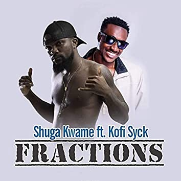 Fractions (feat. Kofi Syck)
