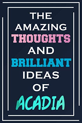 The Amazing Thoughts And Brilliant Ideas Of Acadia: Personalized Name Journal for Acadia | Composition Notebook | Diary | Gradient Color | Glossy Cover | 108 Ruled Sheets