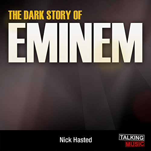 The Dark Story of Eminem                   By:                                                                                                                                 Nick Hasted                               Narrated by:                                                                                                                                 Nick Landrum                      Length: 12 hrs and 31 mins     39 ratings     Overall 4.0